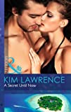 Kim Lawrence A Secret Until Now (Mills & Boon Modern)