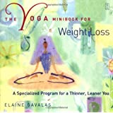 The Yoga Minibook for Weight Loss: A Specialized Program for a Thinner, Leaner You (Yoga Minibooks)