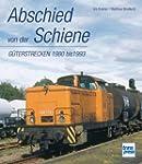 Abschied von der Schiene - G�terstrec...