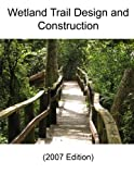 img - for Wetland Trail Design and Construction (2007 Edition) book / textbook / text book