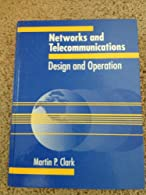 Networks and Telecommunications by Clark