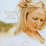 Goodbye Alice in Wonderland - Jewel
