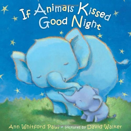 If Animals Kissed Good Night - Ann Whitford Paul