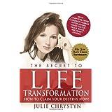 The Secret to Life Transformation: How to Claim Your Destiny Now