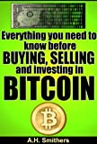 Everything you need to know about buying, selling and investing in Bitcoin. (New technology - New money Book 2)