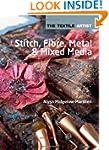 Stitch, Fibres, Metal & Mixed Media (...