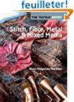 Stitch, Fibre, Metal & Mixed Media