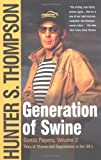 Generation of Swine: Tales of Shame and Degradation in the '80's (0743250443) by Hunter S. Thompson