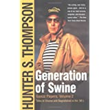 Generation of Swine: Tales of Shame and Degradation in the '80'sby Hunter S. Thompson