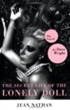 img - for The Secret Life of the Lonely Doll: The Search for Dare Wright book / textbook / text book
