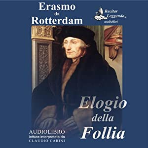 Elogio della Follia [In Praise of Folly] | [Erasmo da Rotterdam]