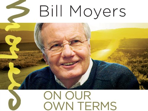 Bill Moyers: On Our Own Terms Season 1