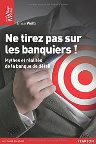 Ne tirez pas sur les banquiers ! par Brice Welti