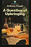 Image of A Question of Upbringing (A Dance To the Music of Time #1)