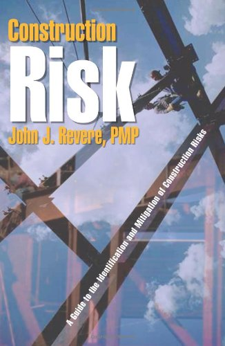 Construction Risk: A Guide to the Identification and Mitigation of Construction Risks