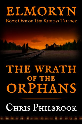 Book: The Wrath of the Orphans (The Kinless Trilogy) by Chris Philbrook