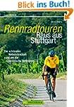Rennradtouren Raus aus Stuttgart: Die...