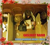 Gaslight Radio Good Heavens Mean Times