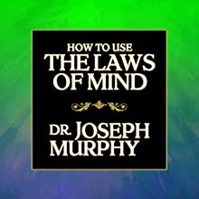 How to Use the Laws of Mind Audiobook by Dr. Joseph Murphy Narrated by Tim Andres Pabon