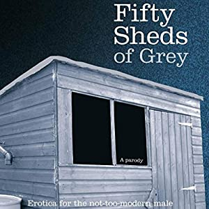 Fifty Sheds of Grey Audiobook