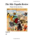 The Mas Tequila Review #8: Poetry for the rest of us... (Volume 8)