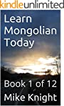 Learn Mongolian Today: Book 1 of 12 (...