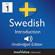 Learn Swedish - Level 1 Introduction to Swedish, Volume 1: Lessons 1-25  by Innovative Language Learning Narrated by uncredited