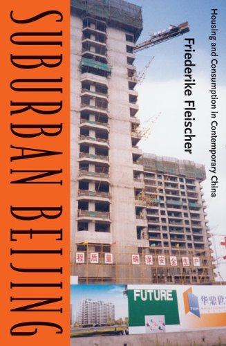 Suburban Beijing: Housing and Consumption in Contemporary...