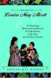 img - for By Louisa May Alcott The Best of Louisa May Alcott: A Charming Illustrated Collection of Little Women, Little Men, and 24 [Hardcover] book / textbook / text book