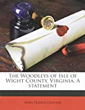 The Woodleys of Isle of Wight County, Virginia. A statement