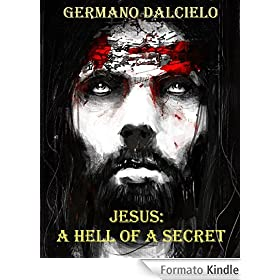 Jesus: A Hell of a Secret (Thriller)