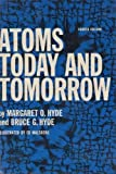 img - for Atoms Today and Tomorrow : Fourth Edition book / textbook / text book