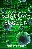 Shadows Behind A Screen (A Tom Jones Thriller Book 2)