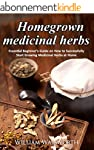 Homegrown Medicinal Herbs: Essential...