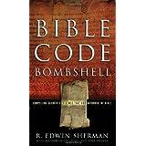 Bible Code Bombshell ~ R. Edwin Sherman