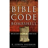 BIBLE CODE BOMBSHELL PB: Compelling Scientific Evidence That God Authored the Bibleby EDWIN SHERMAN