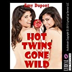Hot Twins Gone Wild | Amy Dupont