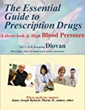 img - for The Essential Guide to Prescription Drugs, A closer look at high blood pressure, knowing Diovan book / textbook / text book