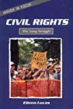 Civil Rights: The Long Struggle (Issues in Focus) (0894907298) by Lucas, Eileen