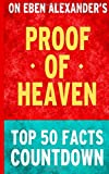 Proof of Heaven: Top 50 Facts Countdown