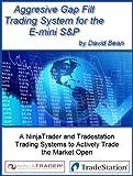 Aggressive Gap Fill Trading System to Day Trade the E-mini S&P