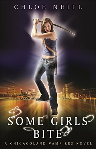 Some Girls Bite (Chicagoland Vampires, #1)