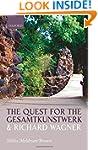 The Quest for the Gesamtkunstwerk and...