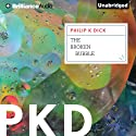The Broken Bubble Audiobook by Philip K. Dick Narrated by Nick Podehl