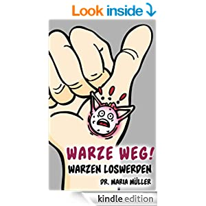 Warze weg! - Warzen loswerden von A-Z (German Edition) - Kindle