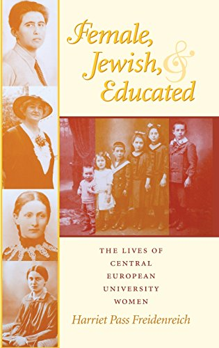 Female, Jewish, and Educated: The Lives of Central European University Women (The Modern Jewish Experience)