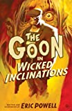 The Goon Volume 5: Wicked Inclinations (2nd Edition) (Goon (Graphic Novels)) (1595826262) by Powell, Eric