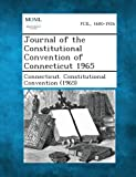 Journal of the Constitutional Convention of Connecticut 1965