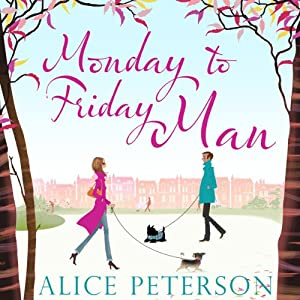 Monday to Friday Man | [Alice Peterson]