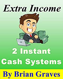 Extra Income 2 Instant Cash Systems